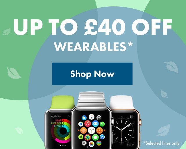 Up to £40 off Wearables