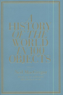Compare prices for A History of the World in 100 Objects by Neil Macgregor Hardback