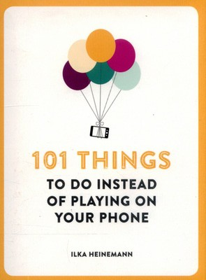 Compare retail prices of 101 Things to Do Instead of Playing on Your Phone by Ilka Heinemann Paperback to get the best deal online