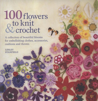 Compare cheap offers & prices of 100 Flowers to Knit and Crochet by Lesley Stanfield Paperback manufactured by Books