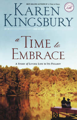 Cheapest price of A Time to Embrace. by Karen. Kingsbury Book in new is £14.27