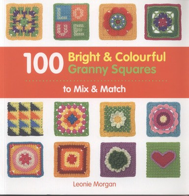 Compare prices for 100 Bright and Colourful Granny Squares to Mix and Match by Leonie Morgan Paperback