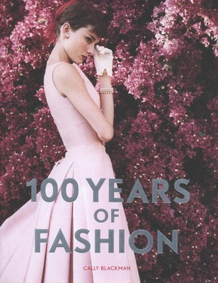 Compare prices for 100 Years of Fashion by Cally Blackman Paperback
