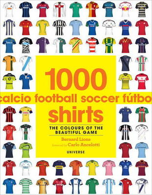 Cheapest price of 1000 Football Shirts by Bernard Lions Paperback in used is £14.89