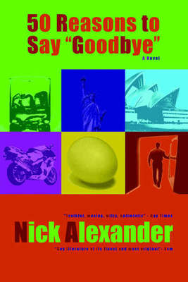 Compare retail prices of 50 Reasons to Say goodbye by Nick Alexander Paperback to get the best deal online