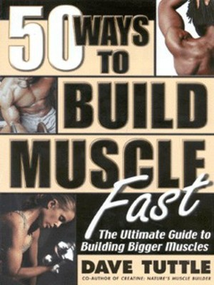 Compare retail prices of 50 Ways to Build Muscle Fast by Dave Tuttle Paperback to get the best deal online