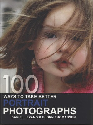 Compare retail prices of 100 Ways to Take Better Portrait Photographs by Bjorn Thomassen Book to get the best deal online