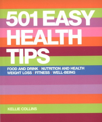 Compare retail prices of 501 Easy Health Tips by Kellie Collins Paperback to get the best deal online