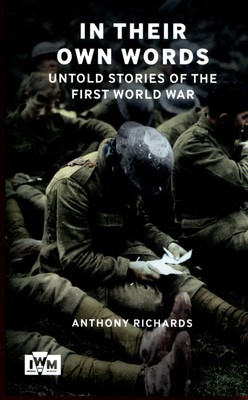 Untold Stories of the First World War In Their Own Words